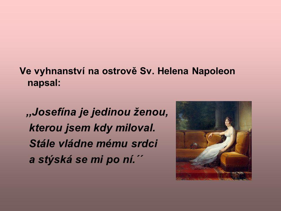 ,,Josefína je jedinou ženou, kterou jsem kdy miloval.
