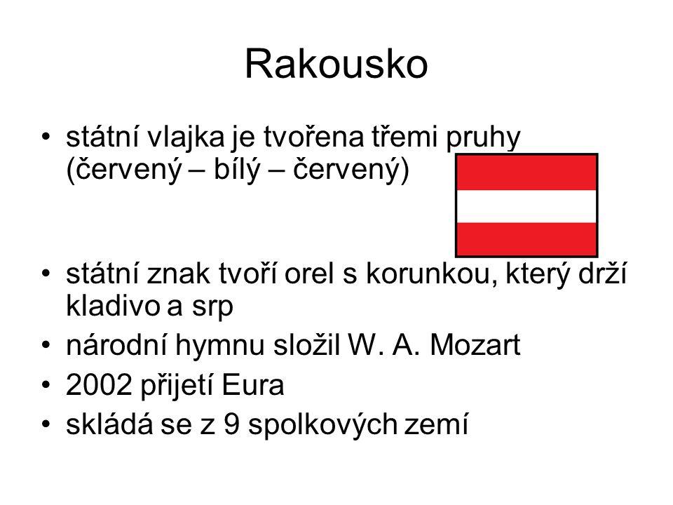 Rakousko státní vlajka je tvořena třemi pruhy (červený – bílý – červený) státní znak tvoří orel s korunkou, který drží kladivo a srp.