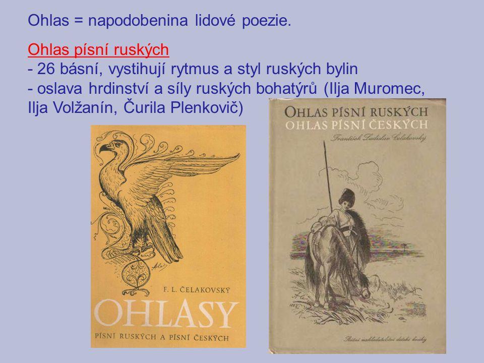 Ohlas = napodobenina lidové poezie. Ohlas písní ruských