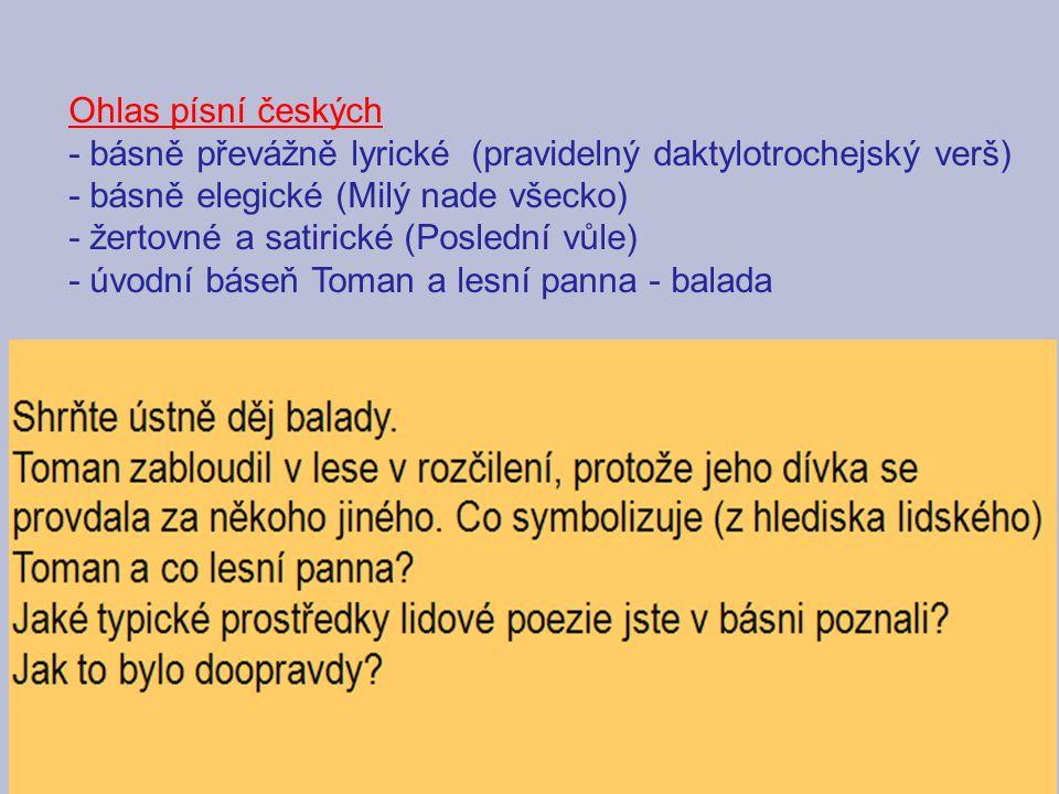 - básně převážně lyrické (pravidelný daktylotrochejský verš)