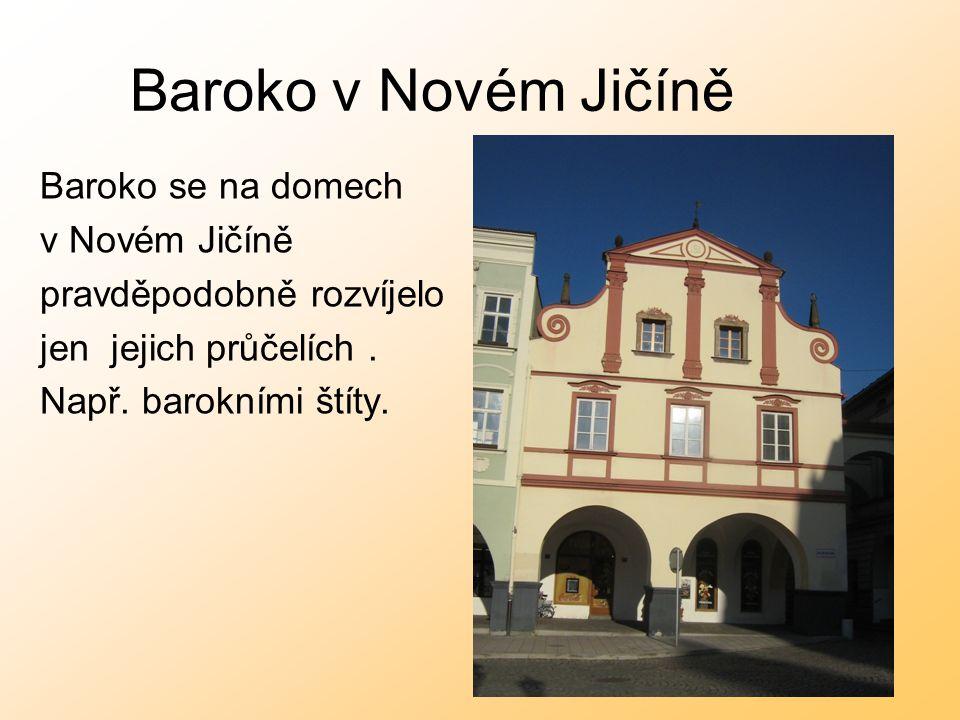 Baroko v Novém Jičíně Baroko se na domech v Novém Jičíně