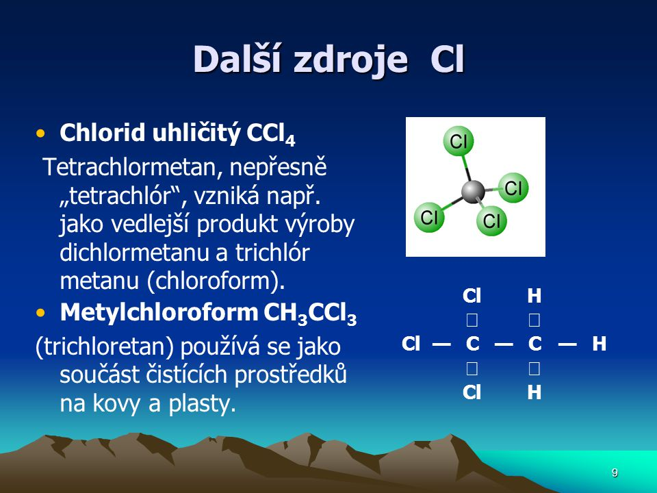 Další zdroje Cl Chlorid uhličitý CCl4