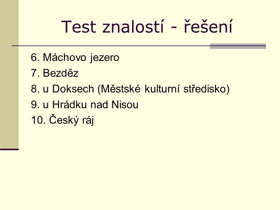 Test znalostí - řešení 6. Máchovo jezero 7. Bezděz 8.