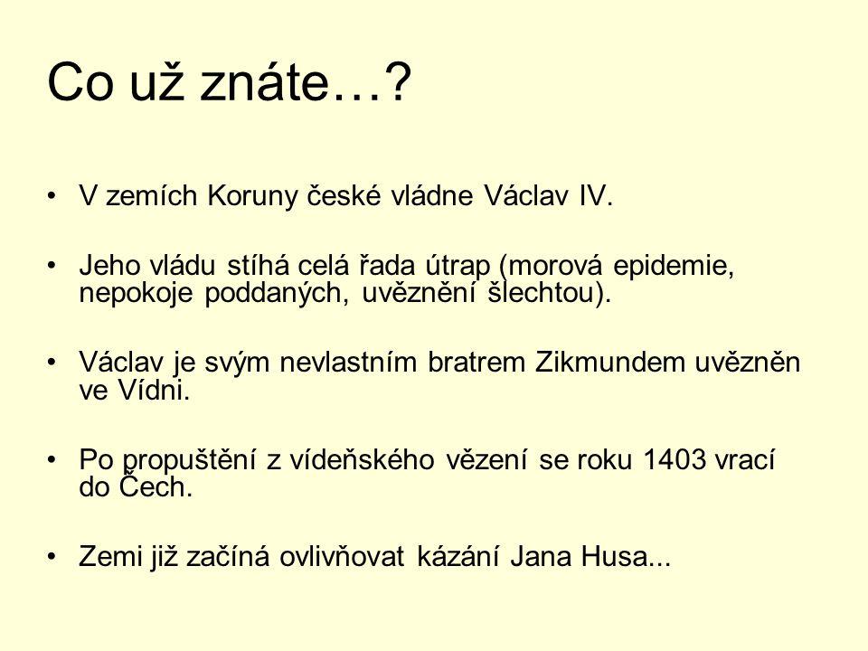 Co už znáte… V zemích Koruny české vládne Václav IV.