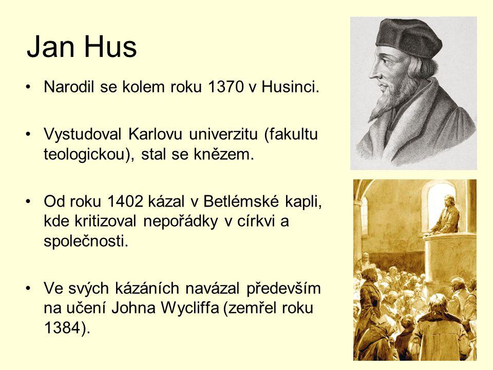 Jan Hus Narodil se kolem roku 1370 v Husinci.