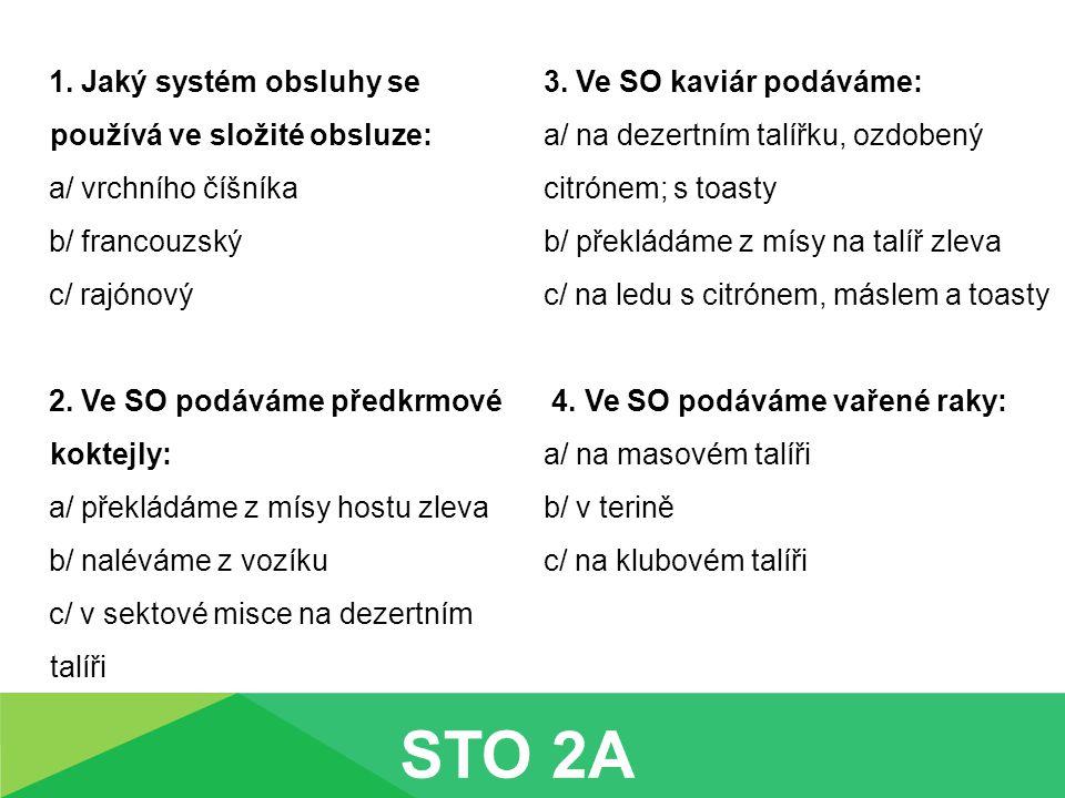 STO 2A 1. Jaký systém obsluhy se používá ve složité obsluze: