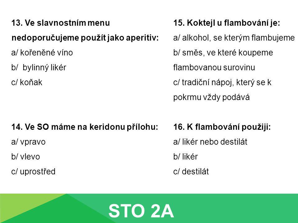 STO 2A 13. Ve slavnostním menu nedoporučujeme použít jako aperitiv: