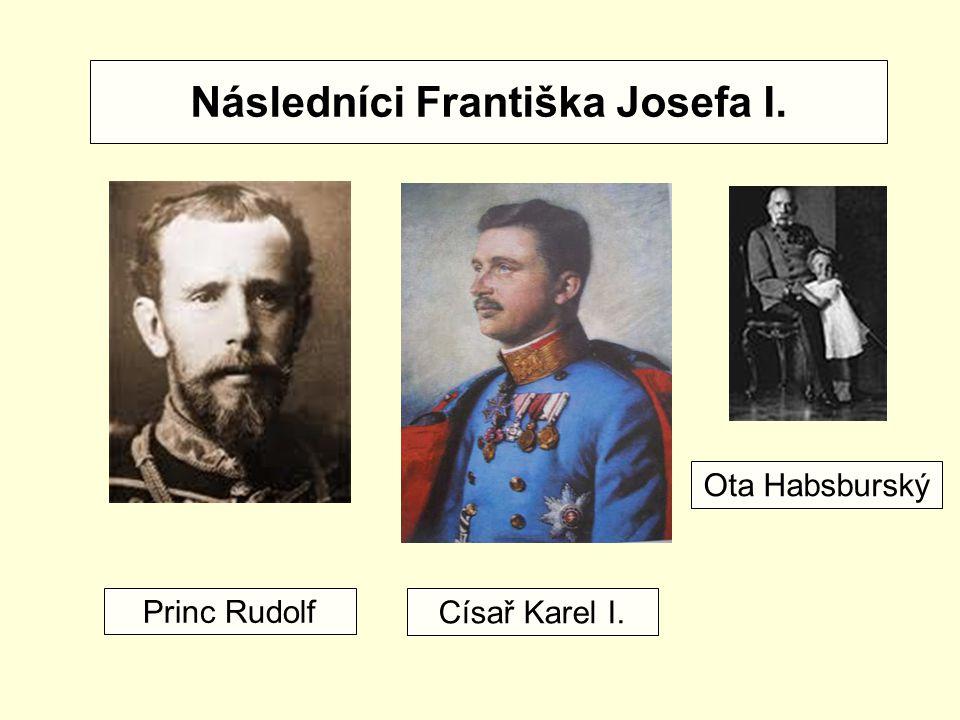 Následníci Františka Josefa I.