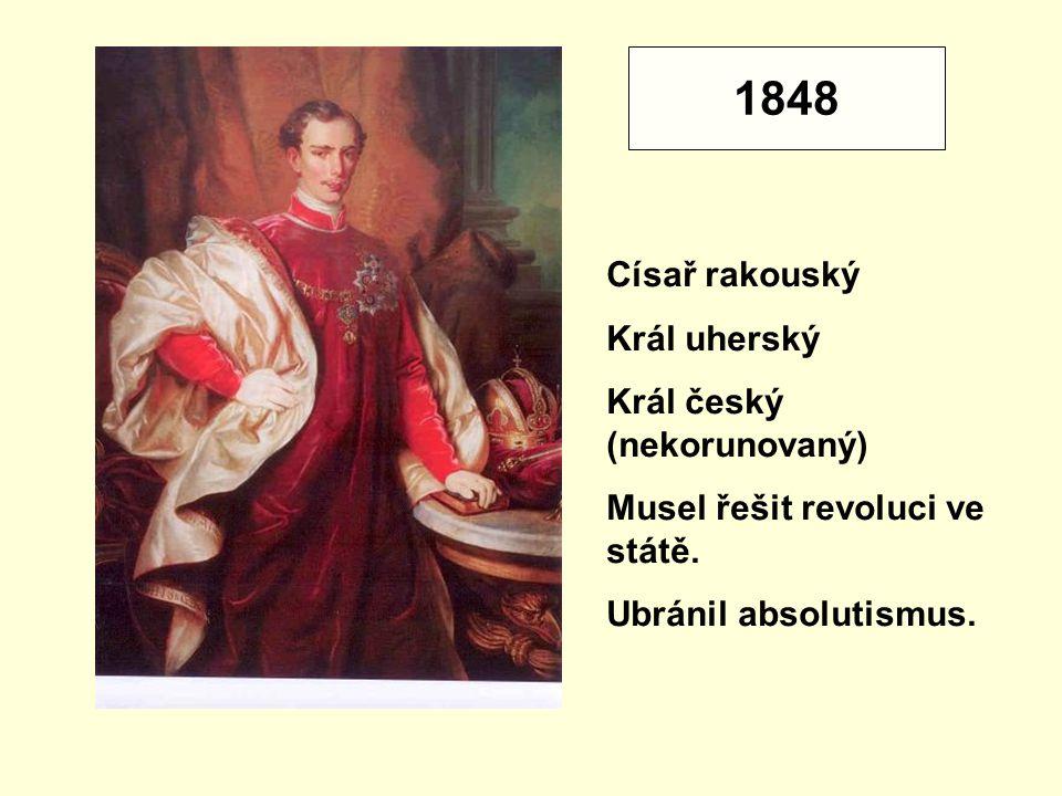 1848 Císař rakouský Král uherský Král český (nekorunovaný)