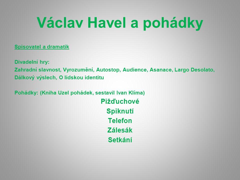 Václav Havel a pohádky Pižďuchové Spiknutí Telefon Zálesák Setkání