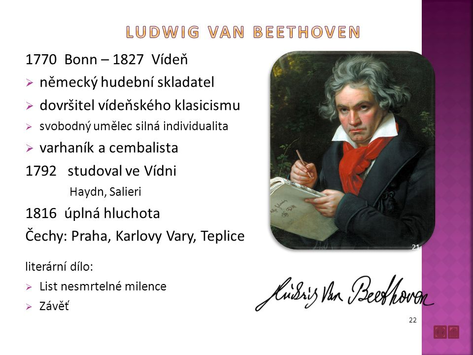 LUDWIG VAN BEETHOVEN 1770 Bonn – 1827 Vídeň německý hudební skladatel