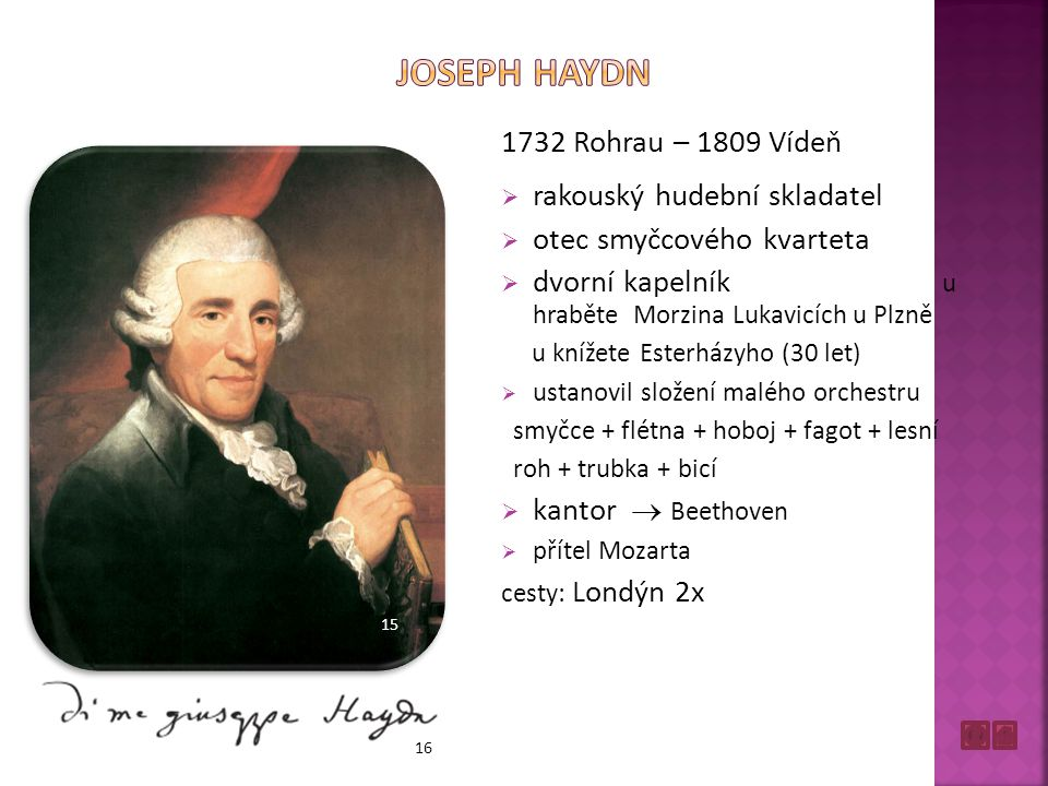 JOSEPH HAYDN 1732 Rohrau – 1809 Vídeň rakouský hudební skladatel