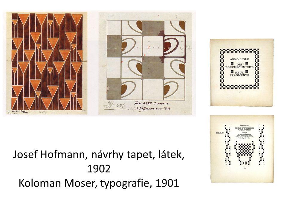 Josef Hofmann, návrhy tapet, látek, 1902 Koloman Moser, typografie, 1901