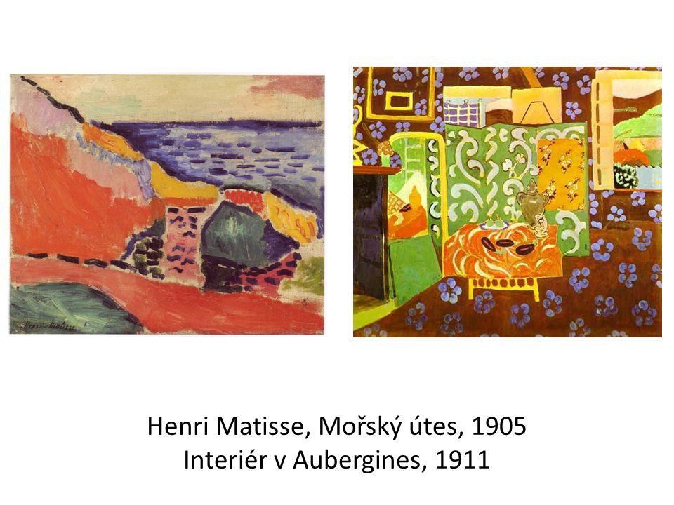 Henri Matisse, Mořský útes, 1905 Interiér v Aubergines, 1911