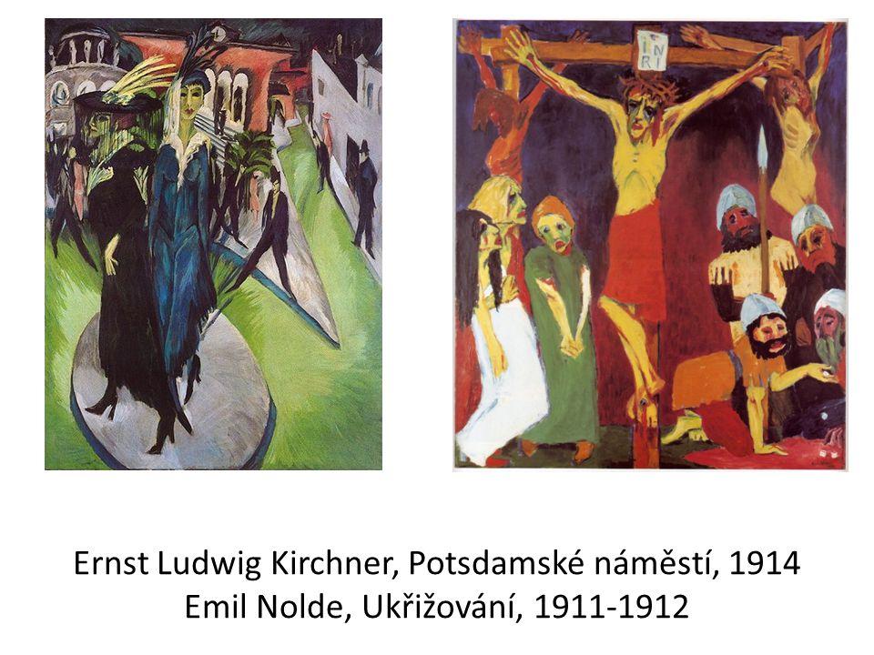 Ernst Ludwig Kirchner, Potsdamské náměstí, 1914 Emil Nolde, Ukřižování, 1911-1912
