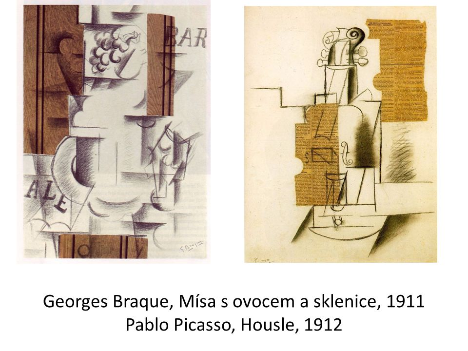 Georges Braque, Mísa s ovocem a sklenice, 1911 Pablo Picasso, Housle, 1912