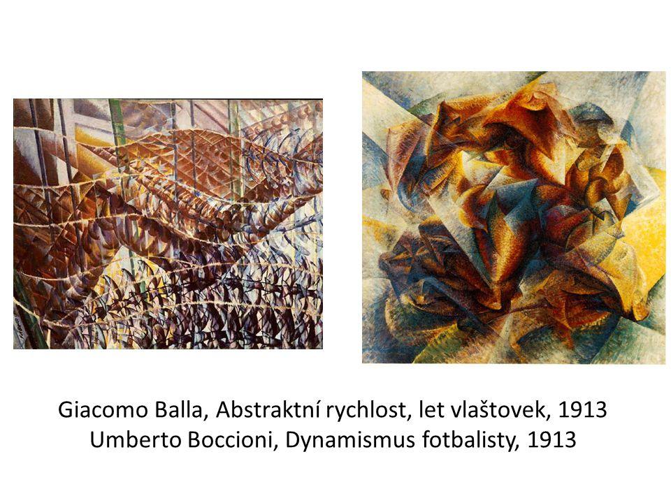 Giacomo Balla, Abstraktní rychlost, let vlaštovek, 1913 Umberto Boccioni, Dynamismus fotbalisty, 1913