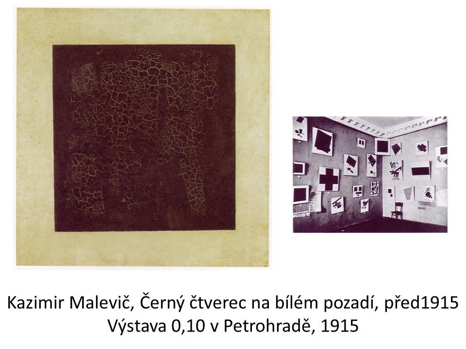 Kazimir Malevič, Černý čtverec na bílém pozadí, před1915 Výstava 0,10 v Petrohradě, 1915