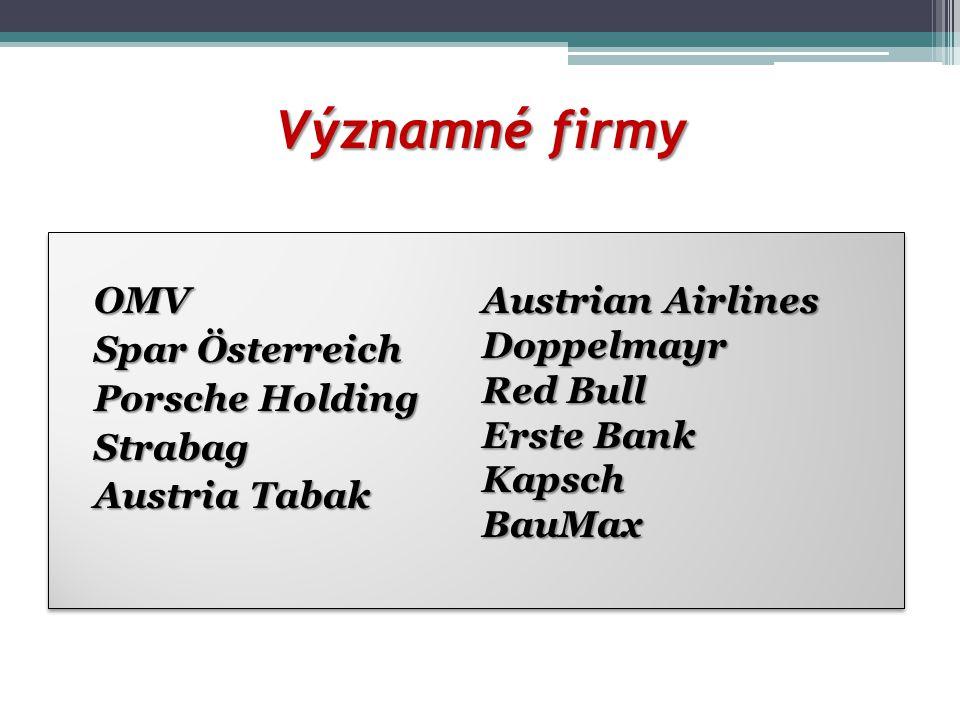 Významné firmy OMV Spar Österreich Porsche Holding Strabag Austria Tabak Austrian Airlines. Doppelmayr.
