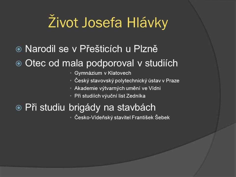 Život Josefa Hlávky Narodil se v Přešticích u Plzně
