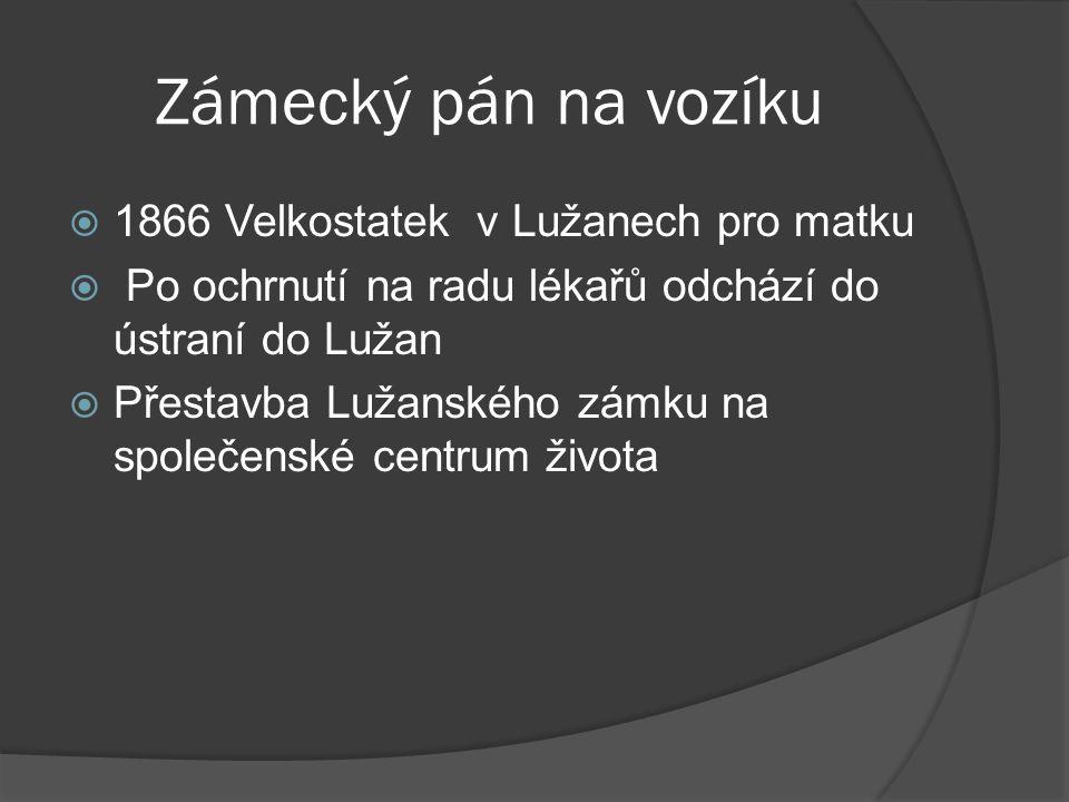 Zámecký pán na vozíku 1866 Velkostatek v Lužanech pro matku