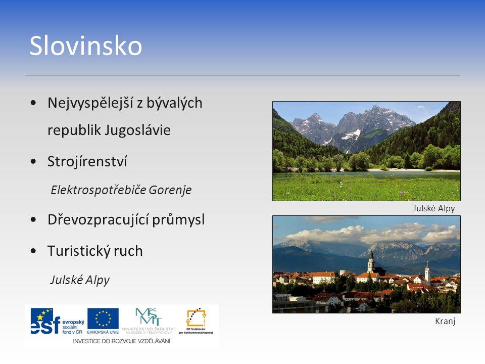 Slovinsko Nejvyspělejší z bývalých republik Jugoslávie Strojírenství