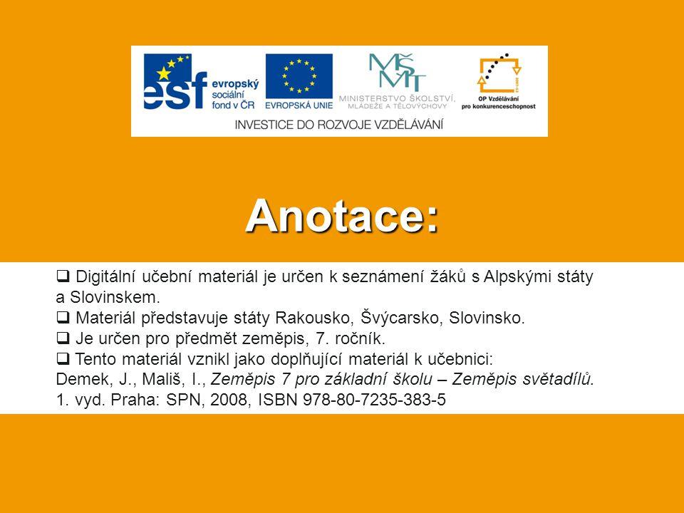 Anotace: Digitální učební materiál je určen k seznámení žáků s Alpskými státy a Slovinskem.