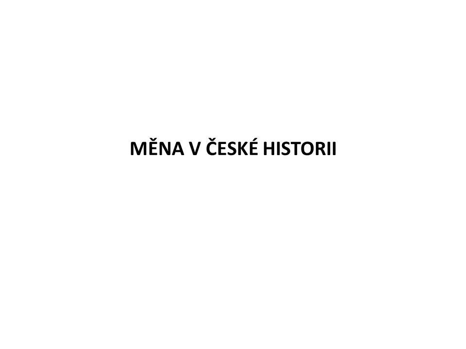MĚNA V ČESKÉ HISTORII