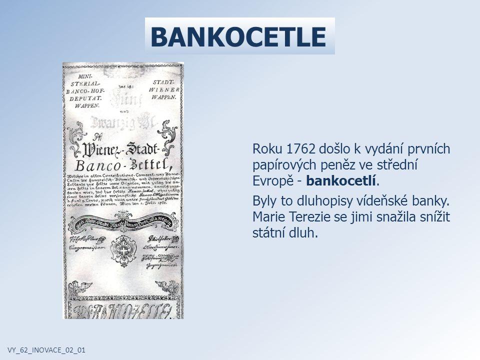 BANKOCETLE Roku 1762 došlo k vydání prvních papírových peněz ve střední Evropě - bankocetlí.