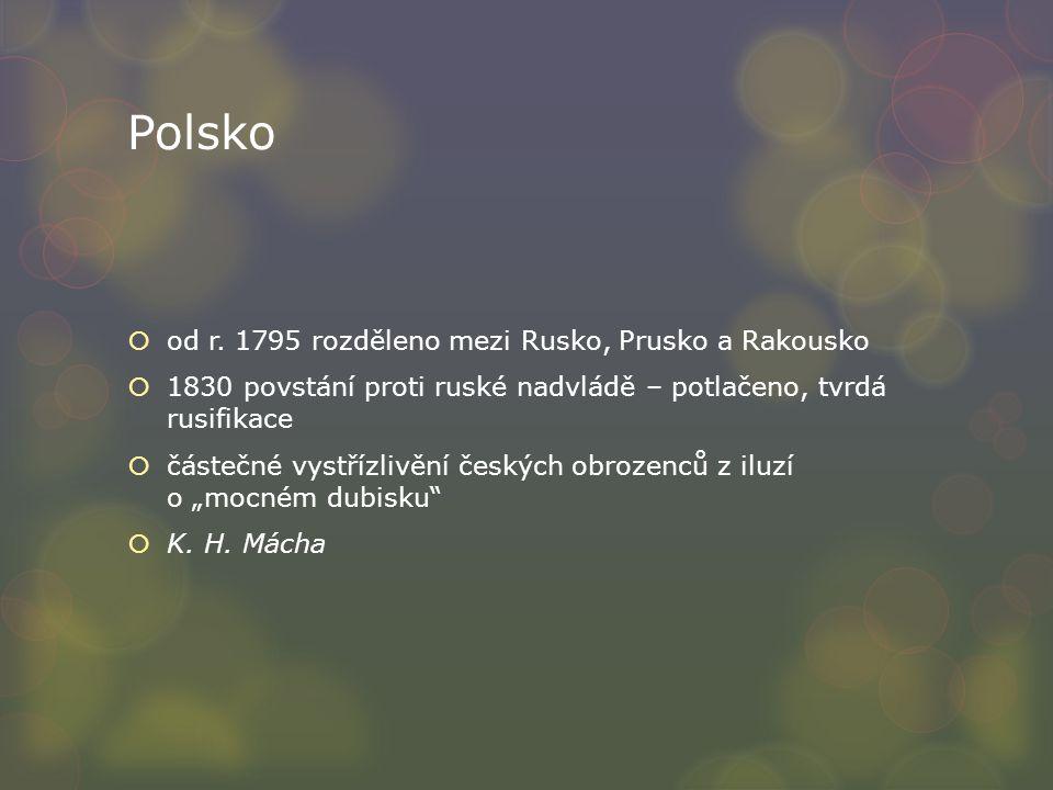 Polsko od r. 1795 rozděleno mezi Rusko, Prusko a Rakousko