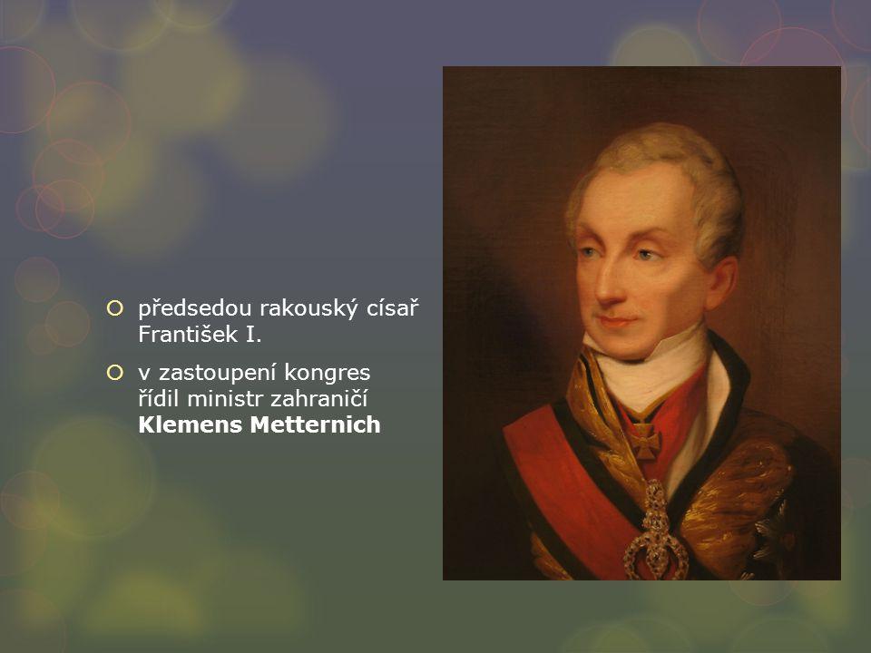 předsedou rakouský císař František I.