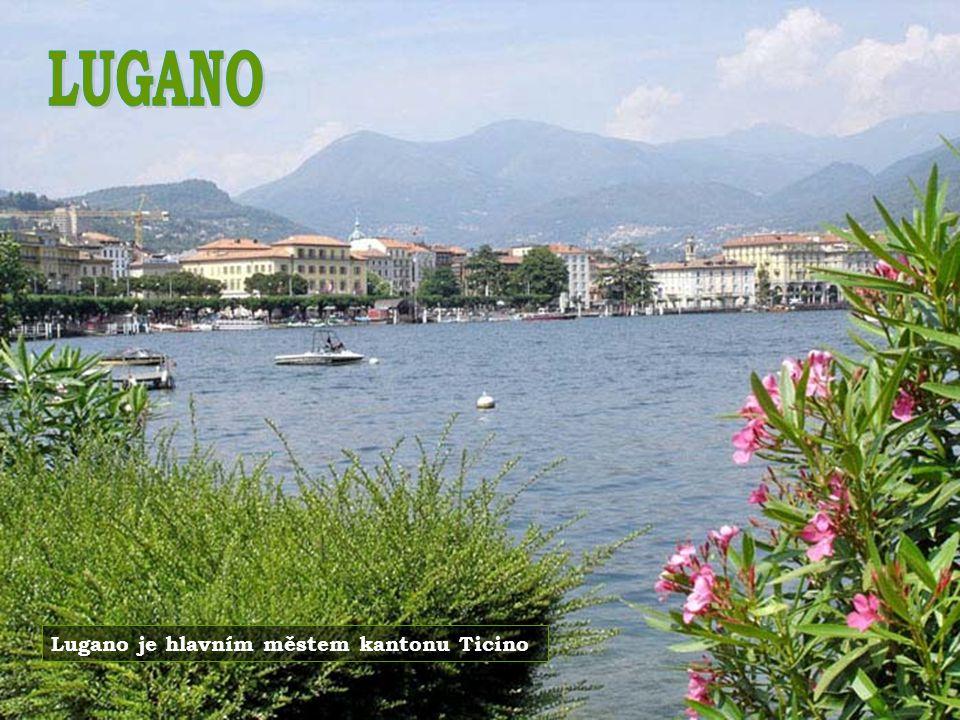 LUGANO Lugano je hlavním městem kantonu Ticino