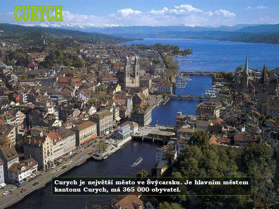 CURYCH Curych je největší město ve Švýcarsku.