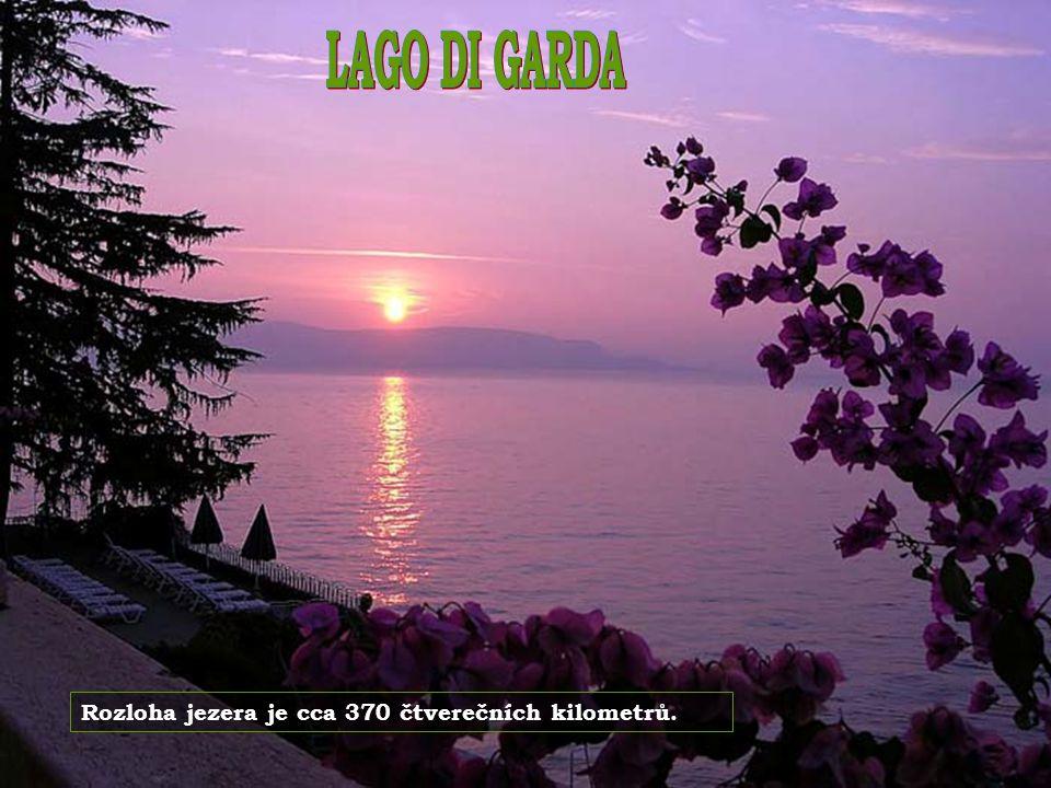 LAGO DI GARDA Rozloha jezera je cca 370 čtverečních kilometrů.