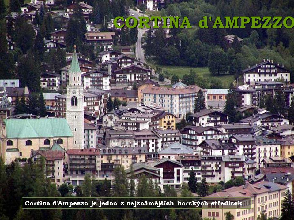 CORTINA d AMPEZZO Cortina d Ampezzo je jedno z nejznámějších horských středisek