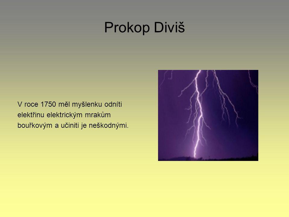 Prokop Diviš V roce 1750 měl myšlenku odníti
