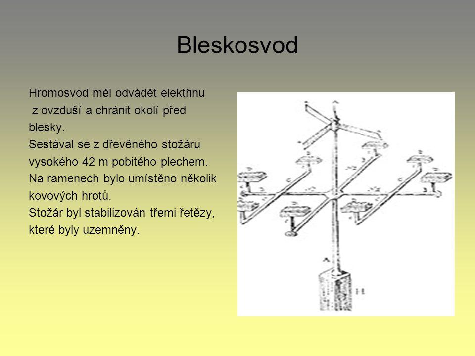Bleskosvod Hromosvod měl odvádět elektřinu