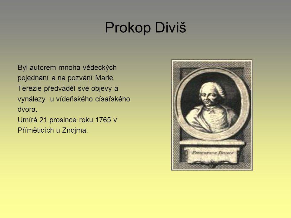 Prokop Diviš Byl autorem mnoha vědeckých pojednání a na pozvání Marie