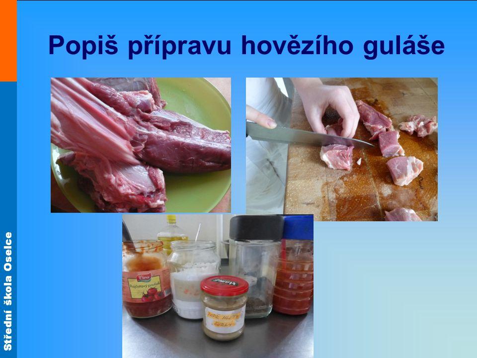 Popiš přípravu hovězího guláše