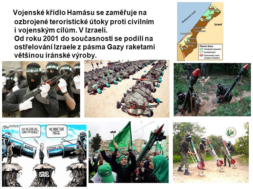 Vojenské křídlo Hamásu se zaměřuje na ozbrojené teroristické útoky proti civilním i vojenským cílům.