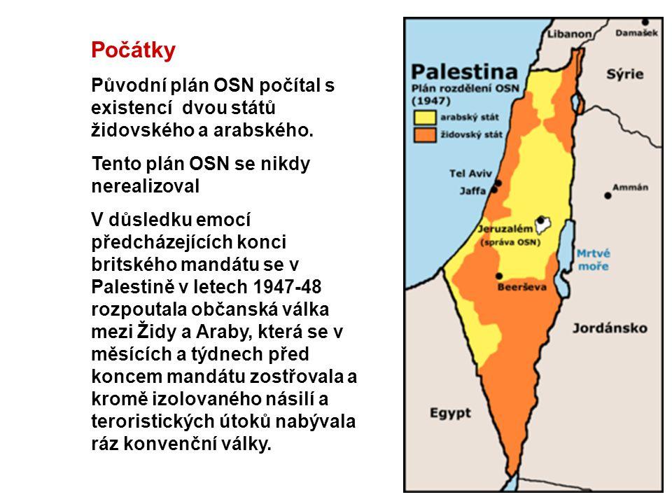 Počátky Původní plán OSN počítal s existencí dvou států židovského a arabského. Tento plán OSN se nikdy nerealizoval.