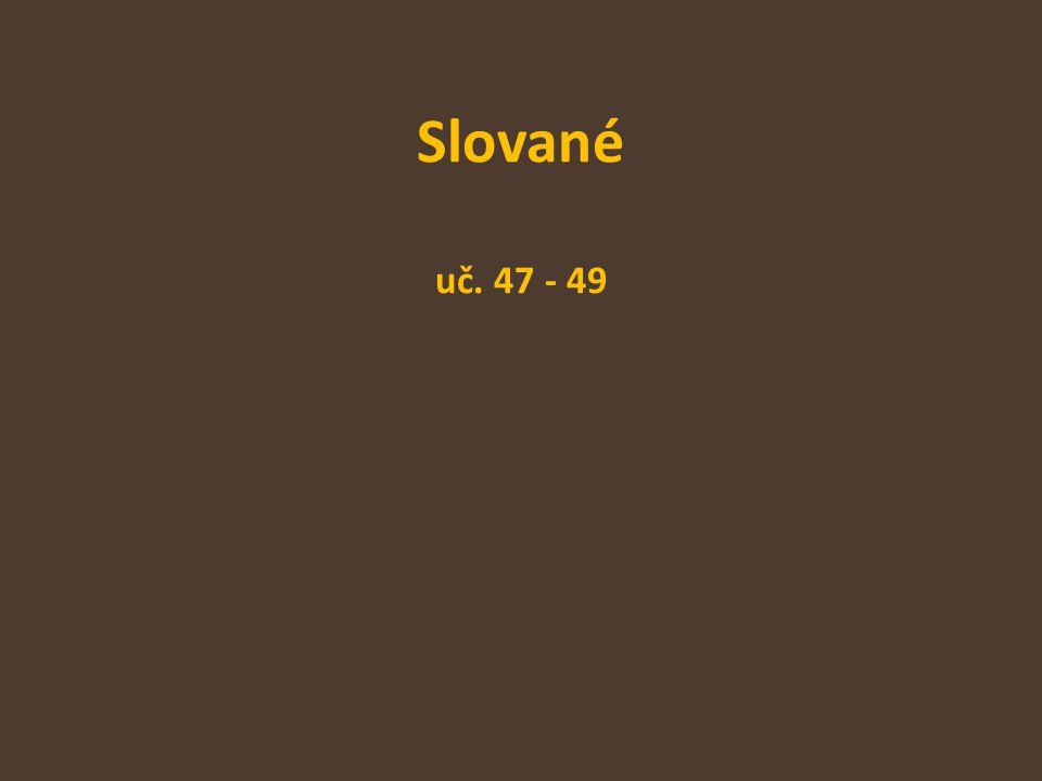 Slované uč. 47 - 49