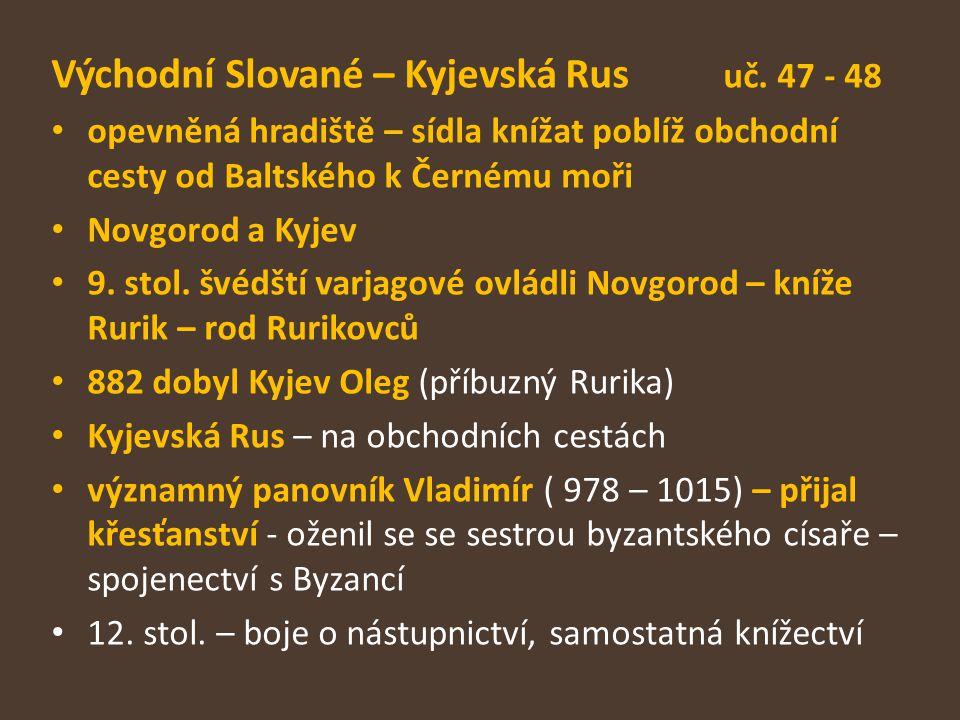 Východní Slované – Kyjevská Rus uč. 47 - 48