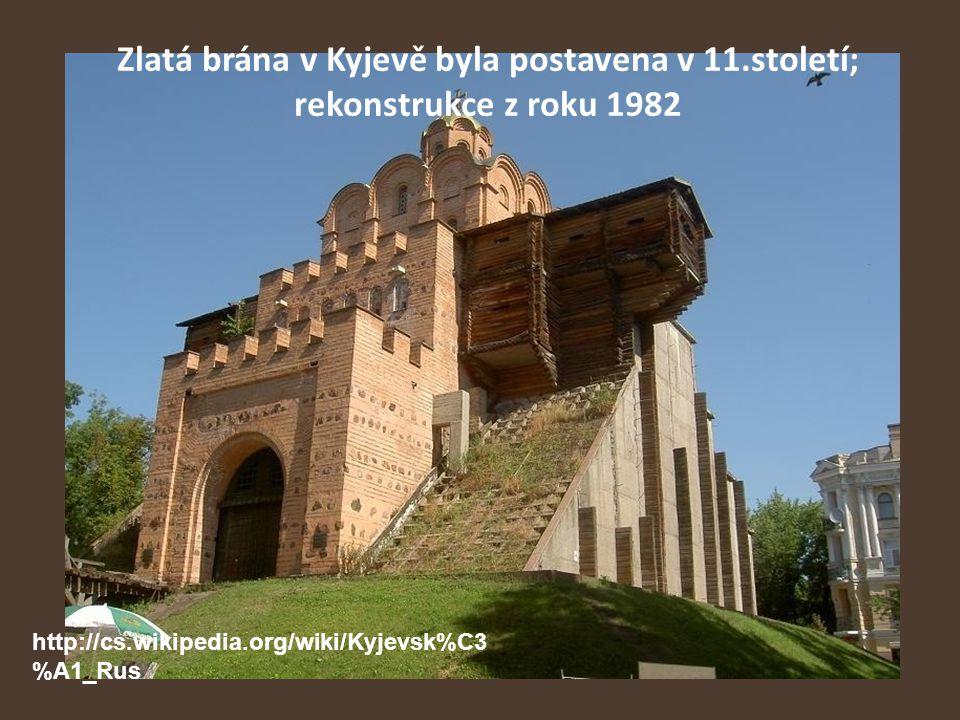 Zlatá brána v Kyjevě byla postavena v 11