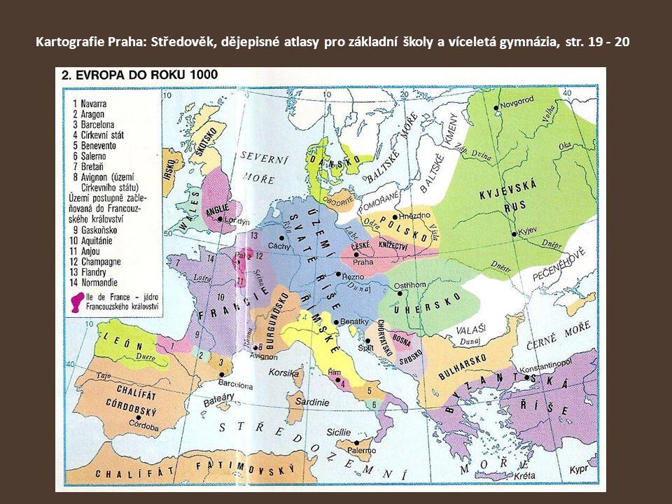 Kartografie Praha: Středověk, dějepisné atlasy pro základní školy a víceletá gymnázia, str. 19 - 20