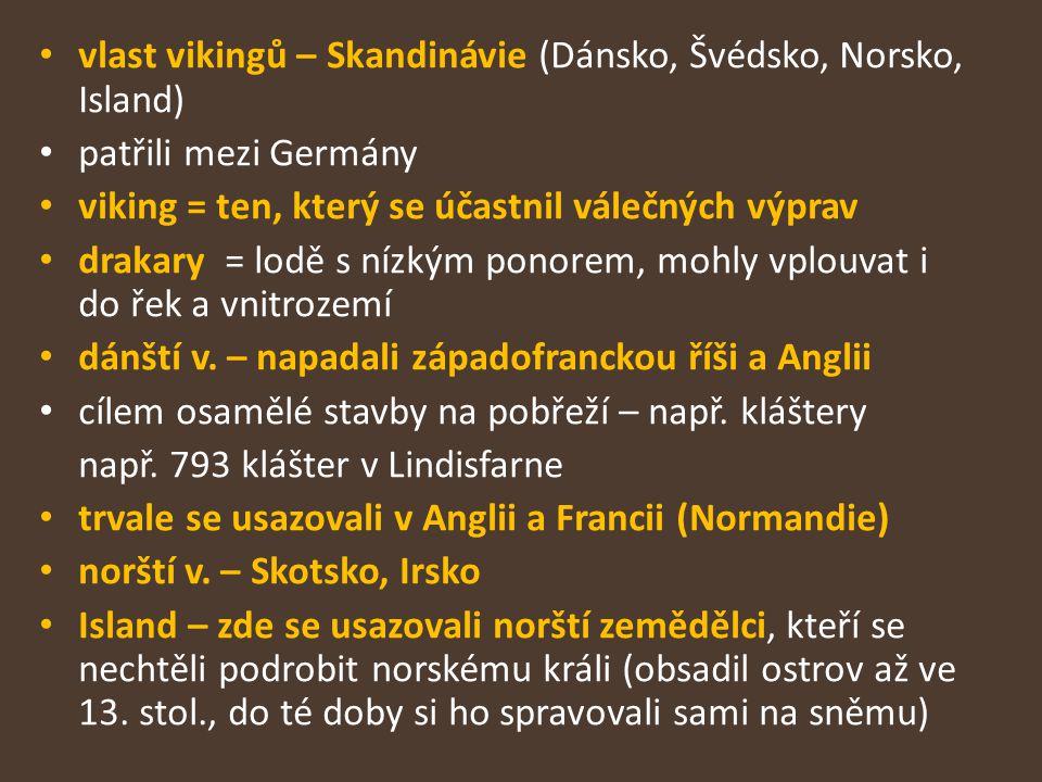 vlast vikingů – Skandinávie (Dánsko, Švédsko, Norsko, Island)