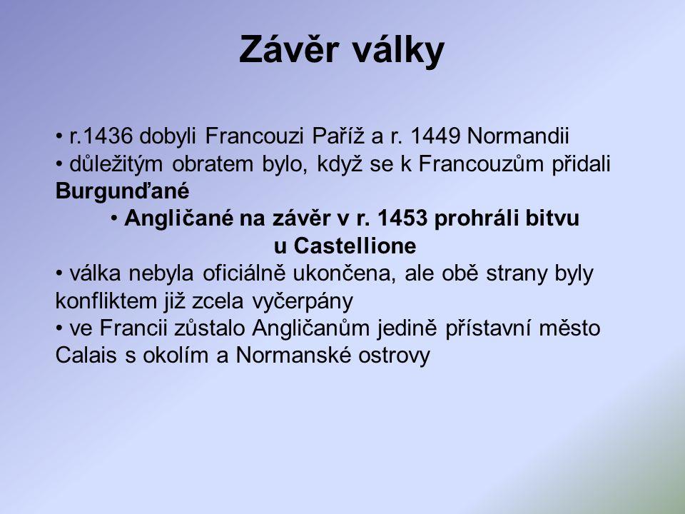 Angličané na závěr v r. 1453 prohráli bitvu u Castellione