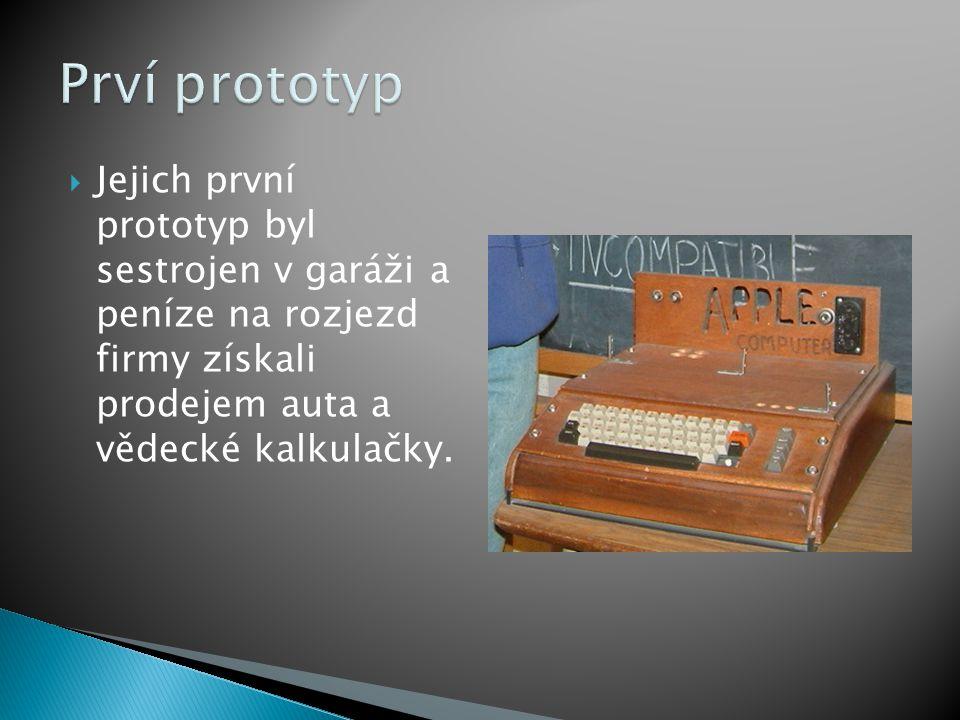 Prví prototyp Jejich první prototyp byl sestrojen v garáži a peníze na rozjezd firmy získali prodejem auta a vědecké kalkulačky.