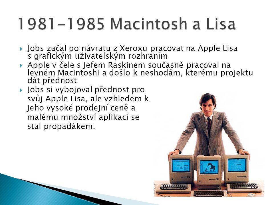1981-1985 Macintosh a Lisa Jobs začal po návratu z Xeroxu pracovat na Apple Lisa s grafickým uživatelským rozhraním.