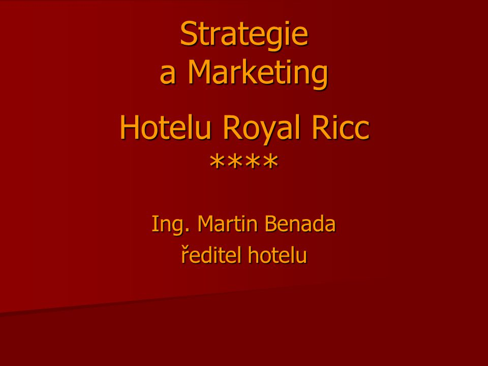 Strategie a Marketing Hotelu Royal Ricc ****